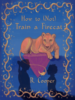How to (Not) Train a Firecat