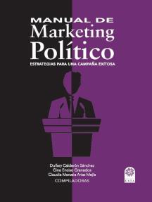 Manual de Marketing Político: Estrategias para una campaña exitosa