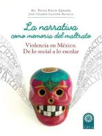 La narrativa como memoria del maltrato: Violencia en México. De lo social a lo escolar