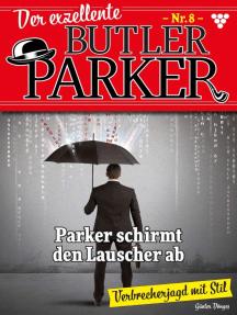 Der exzellente Butler Parker 8 – Kriminalroman: Parker schirmt den Lauscher ab