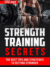 Strength Training Secrets: The Best Tips and Strategies to Getting Stronger