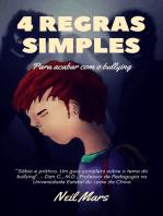 4 Regras Simples Para Acabar com o Bullying