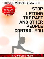 Correct Whispers (686 +) to Stop Letting the Past and Other People Control You