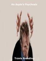 An Aspie's Psychosis