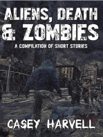 Aliens, Death & Zombies- A Compilation of Short Stories