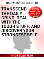 True Whispers (1551 +) to Transcend the Daily Grind, Deal with the Tough Stuff, and Discover Your Strongest Self