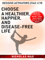 Decisive Activators (1142 +) to Choose a Healthier, Happier, and Disease-Free Life