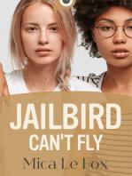 Jailbird Can't Fly