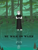 We Walk on Water