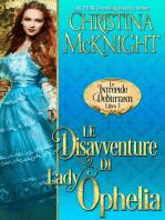 Le Disavventure di Lady Ophelia (Le Intrepide Debuttanti, Libro 3)