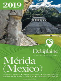 Merida (Mexico) - The Delaplaine 2019 Long Weekend Guide: Long Weekend Guides