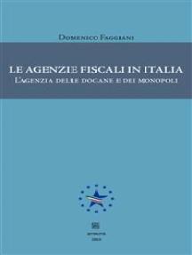 Le agenzie fiscali in Italia: L'agenzia delle dogane e dei monopoli