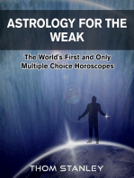Astrology For The Weak . . . The World's First and Only Multiple Choice Horoscopes