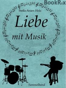 Liebe mit Musik: Sammelband