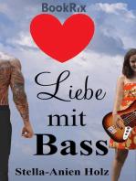 Liebe mit Bass: (Liebe mit... Teil 1)