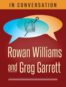 In Conversation: Rowan Williams and Greg Garrett