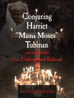 """Conjuring Harriet """"Mama Moses"""" Tubman and the Spirits of the Underground Railroad"""