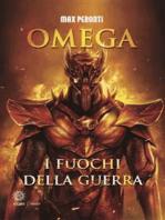 Omega. I fuochi della guerra