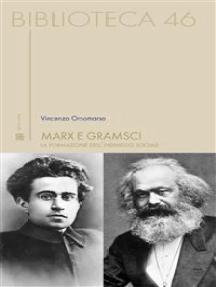Marx e Gramsci: La formazione dell'individuo sociale
