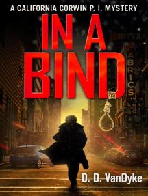 In A Bind: California Corwin P.I. Mystery Series, #2