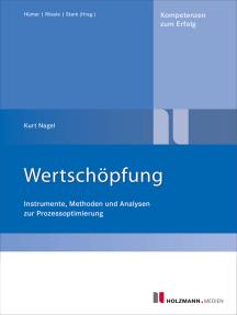 Wertschöpfung: Instrumente, Methoden und Analysen zur Prozessoptimierung