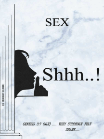 Sex Shhh...!: Genesis 3:7 (NLT) ..... They Suddenly Felt Shame.....