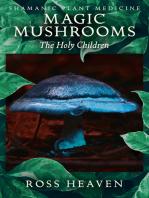 Shamanic Plant Medicine - Magic Mushrooms