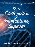 De la Civilización al Humanismo Superior