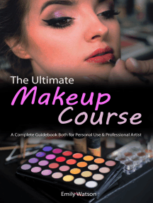 The Ultimate Makeup Course: A Complete Guidebook Both for Personal Use & Professional Artist