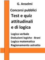 Test e quiz attitudinali e di logica per concorsi pubblici: Guida ai test psico-attitudinali per concorsi pubblici