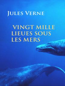 Vingt mille lieues sous les mers: illustrée