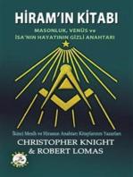 Hiram'ın Kitabı - Masonluk, Venüs ve İsa'nın Hayatının Gizli Anahtarı