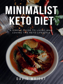 Minimalist Keto Diet: A Simple Guide to Living and Loving the Keto Lifestyle: Minimalist Living, #3
