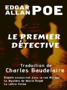 Le Premier Détective: Les enquêtes d'Auguste Dupin