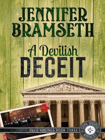 A Devilish Deceit: Devil Springs Cozy Mysteries Book 3: Devil Springs Cozy Mysteries, #3