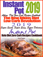 Instant Pot 2019 Atkins Diet Zero Carb Recipes Cookbook The New Atkins Diet Low Carb Revolution 2019 Super Quick, Super Easy, Super Delicious Instant Pot Keto Diet Zero Carb Recipes Cookbook