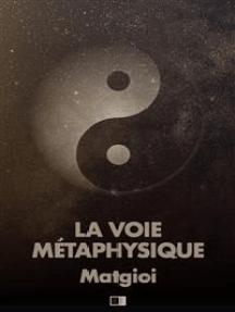 La Voie Métaphysique