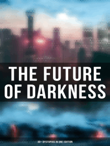 The Future of Darkness: 30+ Dystopias in One Edition