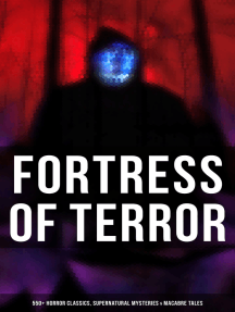 Fortress of Terror: 550+ Horror Classics, Supernatural Mysteries & Macabre Tales: The Phantom of the Opera, The Tell-Tale Heart, The Turn of the Screw, Frankenstein, Dracula…