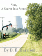 Slur, A Secret In a Secret