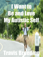 I Want to Be and Love My Autistic Self