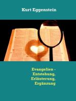 Evangelien - Entstehung, Erläuterung, Ergänzung