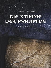 Die Stimme der Pyramide: Abenteuerroman
