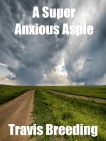 A Super Anxious Aspie