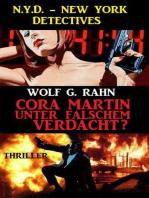 Cora Martin - Unter falschem Verdacht? N.Y.D. – New York Detectives