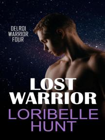 Lost Warrior: Delroi Warrior, #4