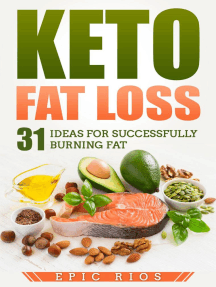 Keto Fat Loss: 31 Ideas for Successfully Burning Fat