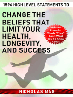 1596 High Level Statements to Change the Beliefs that Limit Your Health, Longevity, and Success