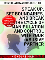 Mental Activators (811 +) to Speak Up, Set Boundaries, and Break the Cycle of Manipulation and Control with Your Abusive Partner