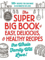 The Super Big Book of Easy, Delicious, & Healthy Recipes the Whole Family Will Love!